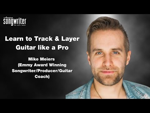 Tracking Guitar like a Pro by Mike Meiers (Emmy Award Winning Songwriter/Producer/Guitar Coach)