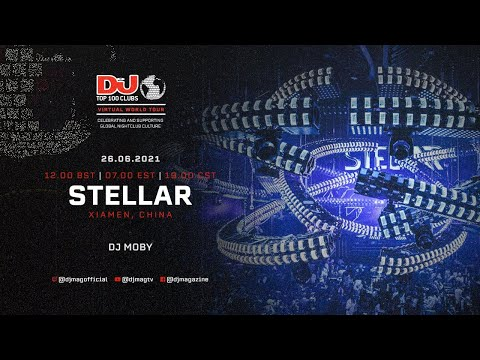 DJ Moby Live For Stellar, China as part of the #Top100Clubs Virtual World Tour