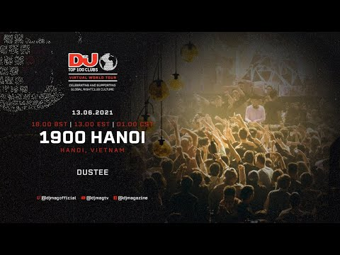 DUSTEE Live For 1900 Hanoi, Vietnam as part of the #Top100Clubs Virtual World Tour