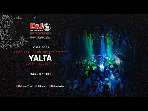 Mark Knight for Yalta, Bulgaria as part of the #Top100Clubs Virtual World Tour