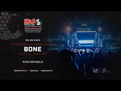 Rave Republic Live For Bone, Thailand As Part Of The #Top100Clubs Virtual World Tour