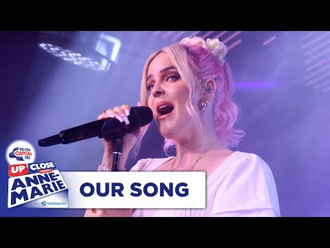 Anne-Marie – Our Song | Live At Capital Up Close | Capital