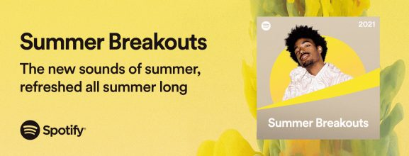 Spotify's new Summer Breakouts playlist features the artists and songs likely to pull in big numbers this summer