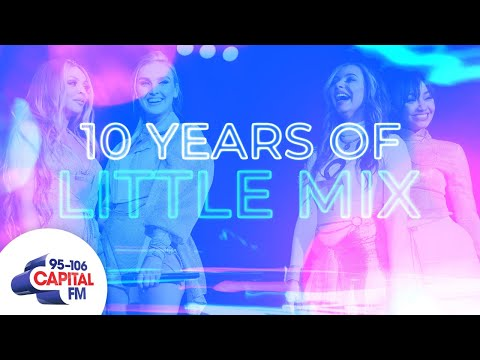 10 Years Of Little Mix: The Watch Party   Capital
