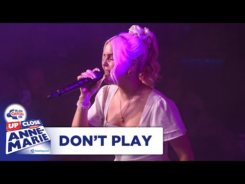 Anne-Marie – Don't Play | Live At Capital Up Close | Capital