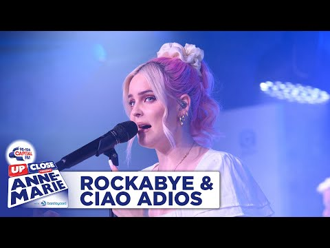 Anne-Marie – Rockabye & Ciao Adios | Live At Capital Up Close | Capital