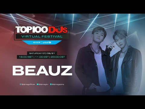 Beauz live for the #Top100DJs Virtual Festival, in aid of Unicef