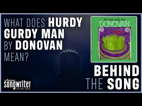 Hurdy Gurdy Man by Donovan   Behind the Song
