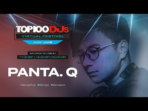 Panta. Q live for the #Top100DJs Virtual Festival, in aid of Unicef