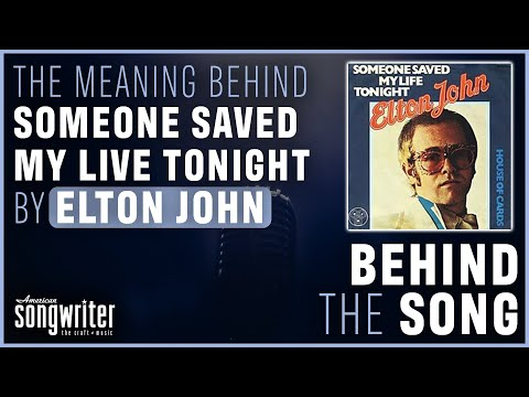 Someone Saved My Life Tonight by Elton John   Behind the Song