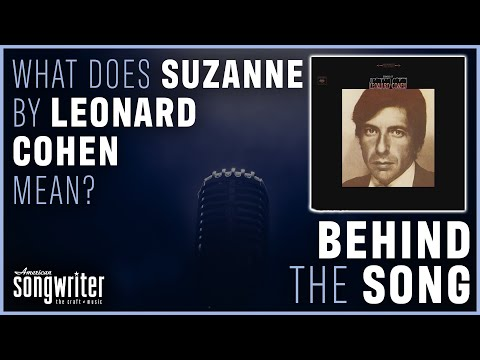 Suzanne by Leonard Cohen | Behind the Song