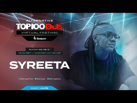 SYREETA live for the Alternative #Top100DJs virtual festival powered by @beatport