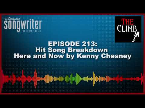 """The C.L.I.M.B. """"Hit Song Breakdown, HERE AND NOW by Kenny Chesney"""""""