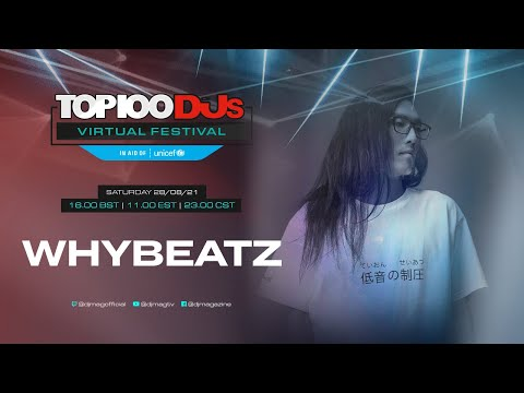 Whybeatz live for the #Top100DJs Virtual Festival, in aid of Unicef