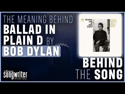 Behind The Song – Ballad In Plain D by Bob Dylan