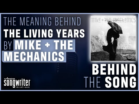 Behind The Song – The Living Years by Mike + The Mechanics