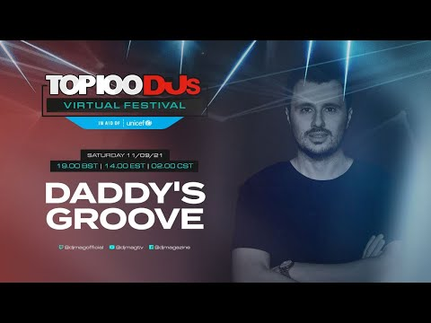 Daddy's Groove live for the #Top100DJs Virtual Festival, in aid of Unicef