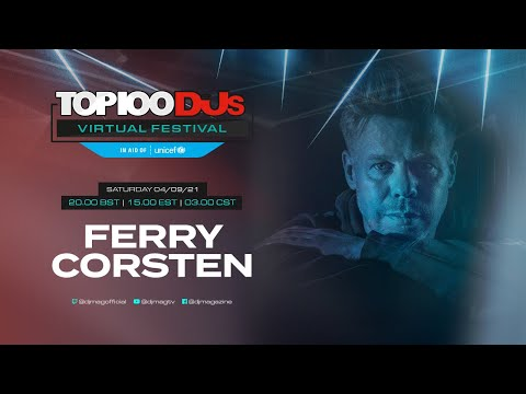 Ferry Corsten live for the #Top100DJs Virtual Festival, in aid of Unicef