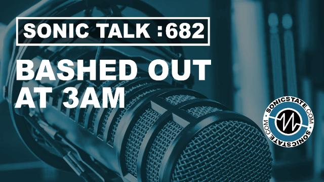 Podcast: Sonic TALK – Bashed Out At 3AM