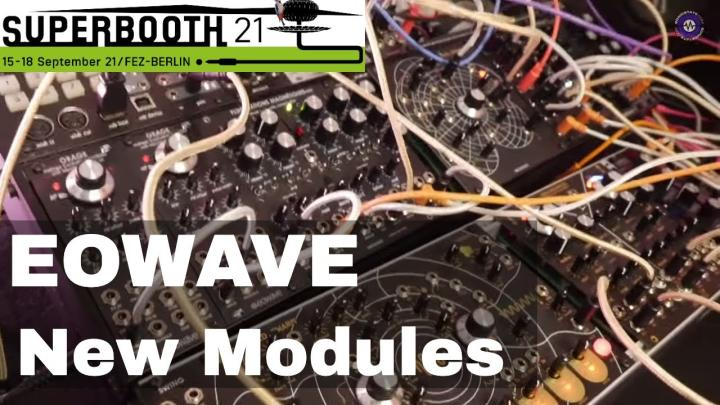 Superbooth 21: Eowave Three New Modules