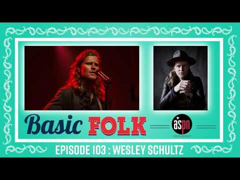 Wesley Schultz of The Lumineers | Basic Folk (Audio Only)